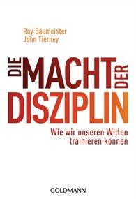 Roy  Baumeister, John  Tierney - Die Macht der Disziplin