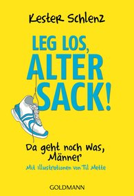Kester  Schlenz - Leg los, alter Sack!
