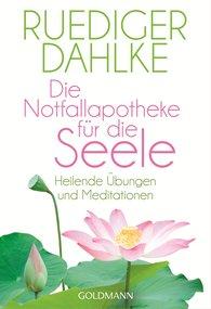 Ruediger  Dahlke - Die Notfallapotheke für die Seele