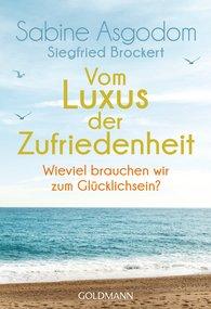 Sabine  Asgodom, Siegfried  Brockert - Vom Luxus der Zufriedenheit