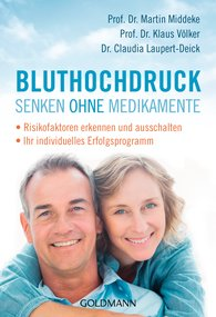 Prof. Dr. Martin  Middeke, Prof. Dr. Klaus  Völker, Dr. Claudia  Laupert-Deick - Bluthochdruck senken ohne Medikamente