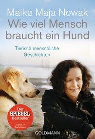 Maike Maja  Nowak - Wie viel Mensch braucht ein Hund