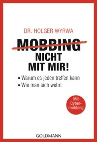 Dr. Holger  Wyrwa - Mobbing – Not with Me!