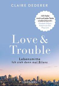 Claire  Dederer - Love & Trouble