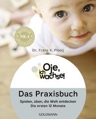 Frans X.  Plooij - Oje, ich wachse! Das Praxisbuch