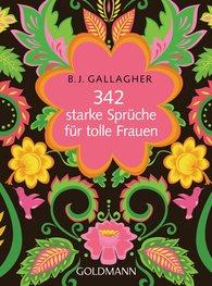 BJ  Gallagher - 342 starke Sprüche für tolle Frauen