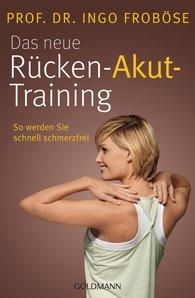 Prof. Dr. Ingo  Froböse - Das neue Rücken-Akut-Training