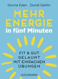 Donna  Eden, Dondi  Dahlin - Mehr Energie in fünf Minuten