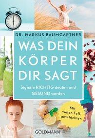 Dr. Markus  Baumgartner - Was dein Körper dir sagt