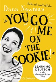 """Dana  Newman - """"You go me on the cookie!"""""""