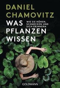 Daniel  Chamovitz - Was Pflanzen wissen