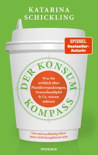 Katarina  Schickling - Der Konsumkompass