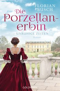 Florian  Busch - The Porcelain Heiress – Uneasy Times