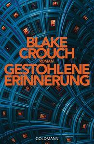 Blake  Crouch - Gestohlene Erinnerung