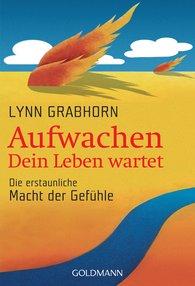 Lynn  Grabhorn - Aufwachen - Dein Leben wartet