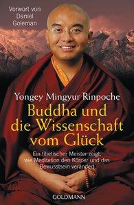 Yongey  Mingyur Rinpoche - Buddha und die Wissenschaft vom Glück