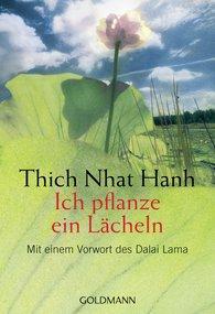 Thich Nhat Hanh - Ich pflanze ein Lächeln