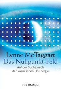 Lynne  McTaggart - Das Nullpunkt-Feld