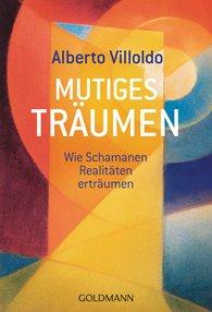 Alberto  Villoldo - Mutiges Träumen
