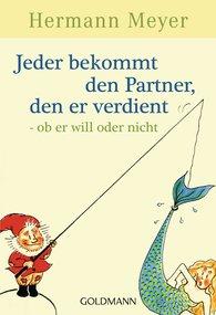 Hermann  Meyer - Jeder bekommt den Partner, den er verdient