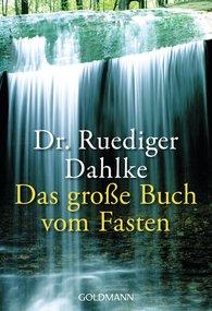 Dr. Ruediger  Dahlke - Das große Buch vom Fasten