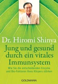 Dr. Hiromi  Shinya - Jung und gesund durch ein vitales Immunsystem