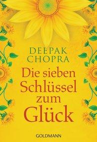 Deepak  Chopra - Die sieben Schlüssel zum Glück