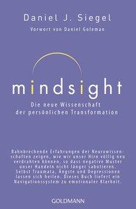 Daniel J.  Siegel - Mindsight - Die neue Wissenschaft der persönlichen Transformation