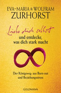 Eva-Maria  Zurhorst, Wolfram  Zurhorst - Love Yourself, and Discover What Makes You Strong