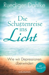 Ruediger  Dahlke - Die Schattenreise ins Licht