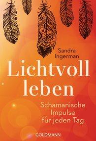 Sandra  Ingerman - Lichtvoll leben