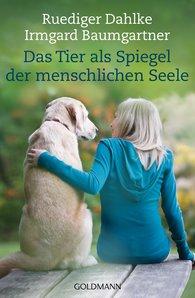 Ruediger  Dahlke, Irmgard  Baumgartner - Animals as a Mirror of the Human Soul