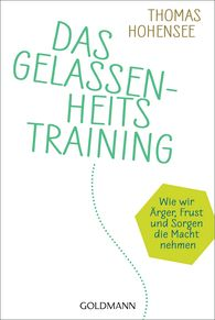 Thomas  Hohensee - Das Gelassenheitstraining