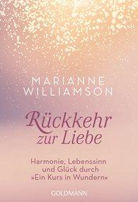 Marianne  Williamson - Rückkehr zur Liebe