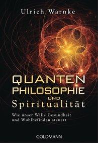 Ulrich  Warnke - Quantenphilosophie und Spiritualität
