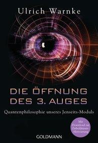Ulrich  Warnke - Die Öffnung des 3. Auges