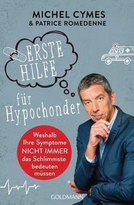 Michel  Cymes, Patrice  Romedenne - Erste Hilfe für Hypochonder