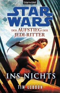 Tim  Lebbon - Star Wars™ Der Aufstieg der Jedi-Ritter