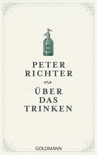 Peter  Richter - On Drinking