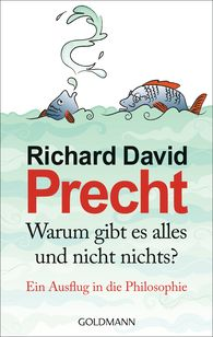 Richard David  Precht - Why is There Everything and not Nothing?