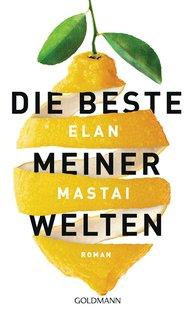 Elan  Mastai - Die beste meiner Welten