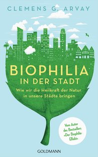 Clemens G.  Arvay - Biophilia in the City