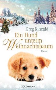 Greg  Kincaid - Ein Hund unterm Weihnachtsbaum