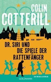 Colin  Cotterill - Dr. Siri und die Spiele der Rattenfänger