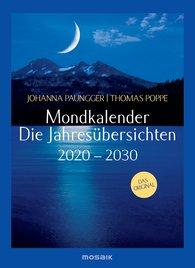 Johanna  Paungger, Thomas  Poppe - Mondkalender - die Jahresübersichten 2020-2030