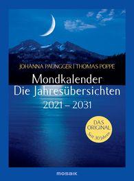 Johanna  Paungger, Thomas  Poppe - Mondkalender - die Jahresübersichten 2021-2031