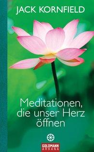Jack  Kornfield - Meditationen, die unser Herz öffnen