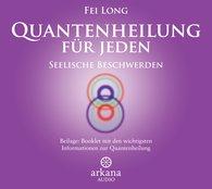 Fei  Long - Quantenheilung für jeden - Seelische Beschwerden (1 CD)