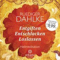 Ruediger  Dahlke - Entgiften... Entschlacken... Loslassen