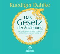 Ruediger  Dahlke - Das Gesetz der Anziehung